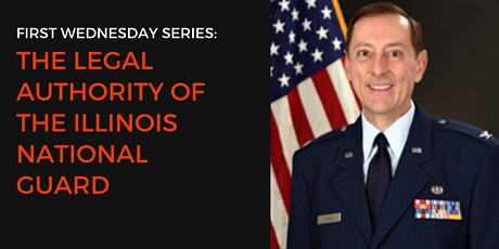 First Wednesdays Series: The Legal Authority of the Illinois National Guard tickets