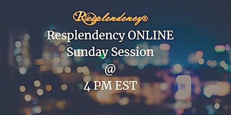 Resplendency ONLINE - Sunday Session billets