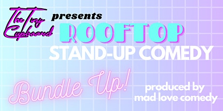 BUNDLE UP Rooftop Stand-Up Comedy Brooklyn Produced by Mad Love Comedy tickets