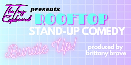 BUNDLE UP Rooftop Stand-Up Comedy Brooklyn with Brittany Brave tickets