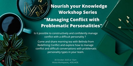 Nourish your Knowledge - Managing Conflict with Problematic Personalities tickets