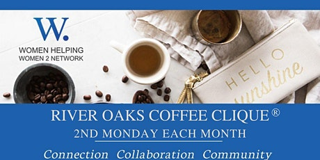 WHW2N - River Oaks Coffee Clique® tickets