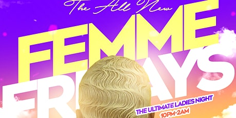 FEMME FRIDAYS - #1 ALL GIRL PARTY IN HOUSTON! tickets