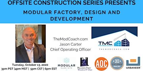 Modular Factory Design and Trends with The Mod Coach, Jason Carter boletos