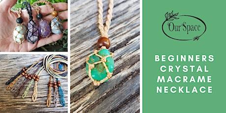 Crystal Macrame Necklace Workshop tickets