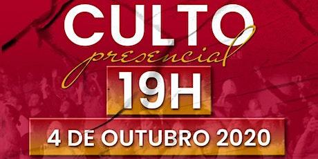 CULTO PRESENCIAL \  04 DE OUTUBRO   - 19H00 ingressos