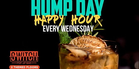 HUMP DAY HAPPY HOUR AT SWITCH tickets