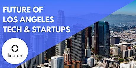 The Future of Los Angeles Tech & Startups tickets