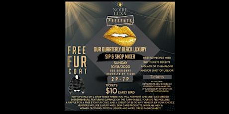 Noire Luxx Presents Our Quarterly Black Luxury Sip & Shop Mixer tickets