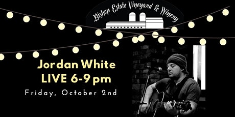 Jordan White Live at Bishop Estate Vineyard and Winery tickets