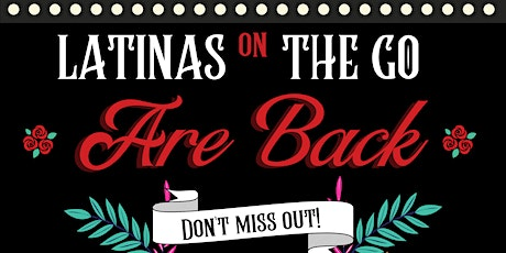 Latinas On The Go Are Back tickets