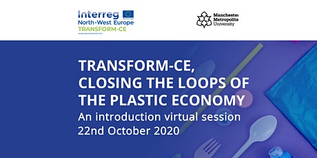 TRANSFORM-CE closing loops of the plastic economy: An Introduction Session tickets