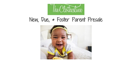 New, Due, & Foster Parents Presale - The Clothesline Children's Consignment tickets