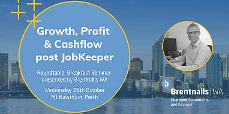 "Brentnalls WA presents: ""Growth, Profit and Cashflow post JobKeeper"" tickets"