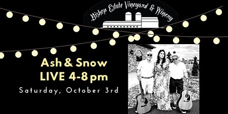 Ash and Snow Live at Bishop Estate Vineyard and Winery tickets