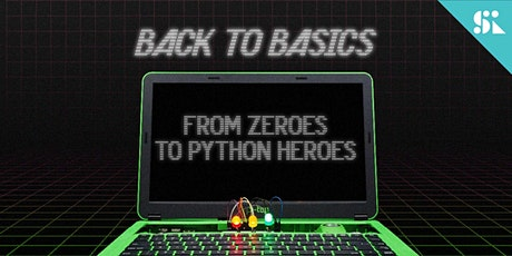 Back to Basics: From Zeroes to Python Heroes!, [Ages 11-14] @ Online tickets