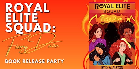 Royal Elite Squad: Fiery Daze Book Release Party tickets