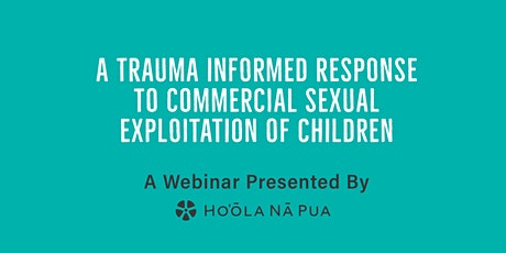 Trauma Informed Response to Commercial Sexual Exploitation of Children tickets