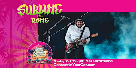SUBLIME WITH ROME - 8 PM - DEL MAR Concerts In Your Car -  LIVE ON STAGE tickets