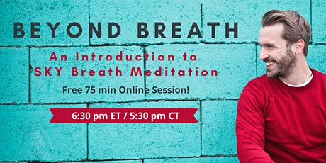 Beyond Breath - An Introduction to SKY Breath Meditation Workshop tickets