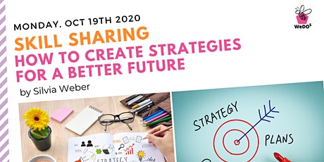 Skill Sharing: How to Create Strategies for a Better Future tickets