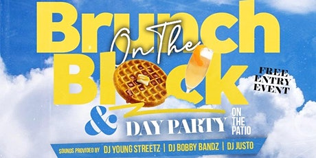 "Sunday Funday Presents ""BRUNCH ON THE BLOCK"" & ""DAY PARTY"" ON THE PATIO tickets"