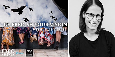 Freo Shots: Re-Freo-sh Your Vision with Julie Kerbel tickets