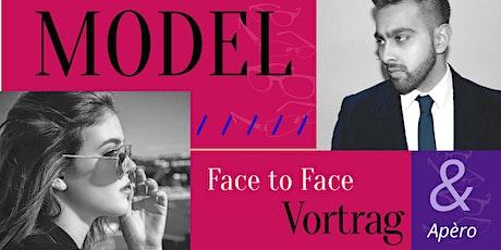 MODEL Face to Face Vortrag mit Apèro Tickets