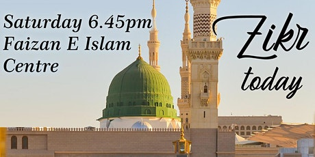 Saturday Zikr for Males & Females at Faizan e Islam  3rd Oct - 6.45pm tickets