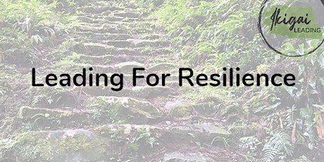 Leading for Resilience - 3x2.5hr Workshops tickets