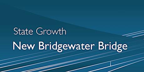 New Bridgewater Bridge - Community Information Sessions tickets