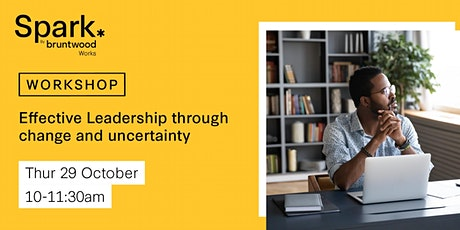 Spark Workshop: Effective Leadership through change and uncertainty tickets