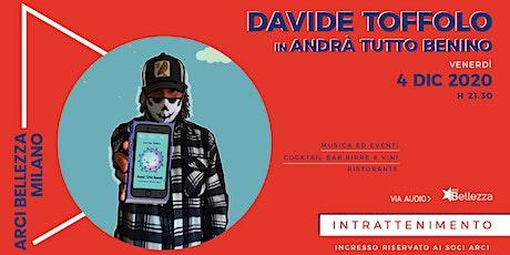 Davide Toffolo in #andràtuttobenino biglietti