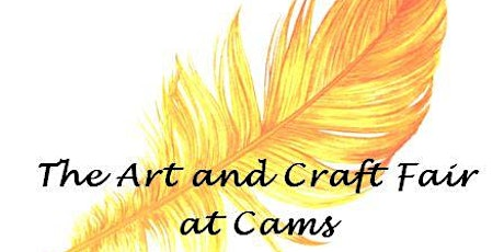 The Art and Craft Fair at Cams tickets