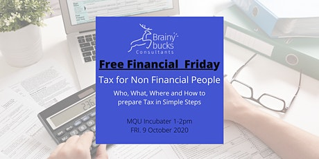 Tax for Non-Financial People: Who,What,Where & How to Prepare Tax tickets