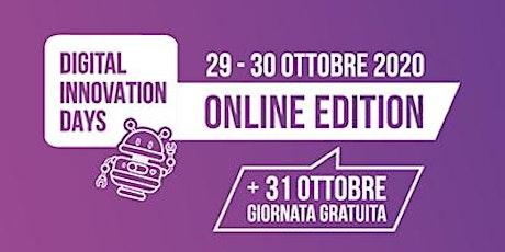 29/31  Ottobre  - Digital Innovation Days - Online edition biglietti