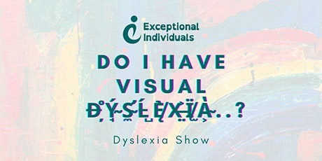 Do I have Visual Dyslexia..? | Dyslexia Show tickets