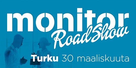 Monitor Roadshow Finland Turku 2021 tickets