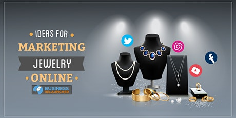 Discover The Top 3 Best Jewelry Business Marketing Strategies. tickets