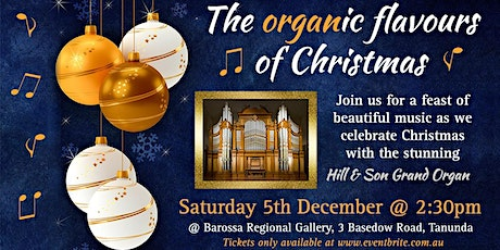 The Organ-ic Flavours of Christmas at the Hill and Son Grand Organ tickets