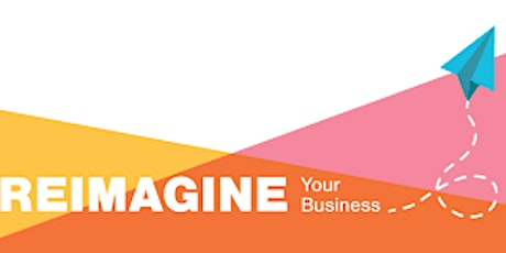 Reimagine your Business  - Online Workshop entradas