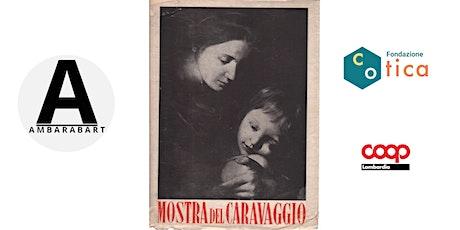 Io c'ero: Caravaggio 1951 biglietti