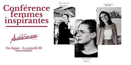 Conférence en ligne : « Femmes inspirantes : elles ont osé entreprendre » billets