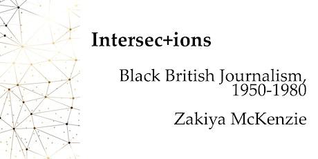Intersec+ions: Black British Journalism, 1950-1980 tickets