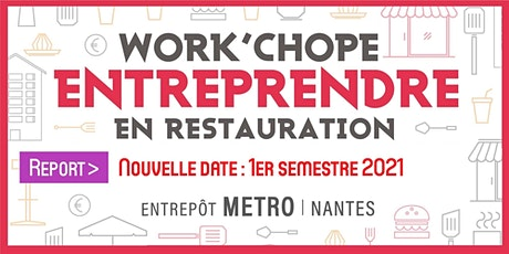"5ème ""Work'Chope"" ENTREPRENDRE en Restauration tickets"
