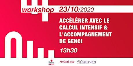 [Workshop] Accélérer avec le calcul intensif & l'accompagnement de @GENCI billets