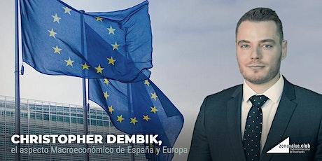 Christopher Dembik, el aspecto Macroeconómico de España y Europa entradas