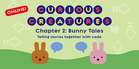 Curious Creatures, Chapter 2: Bunny Tales, [Ages 5-6] @ Online tickets