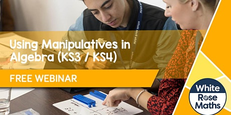 **FREE WEBINAR** Using Manipulatives in Algebra (Secondary) 02.11.20  DIX tickets