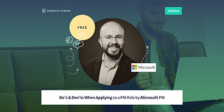 Webinar: Do's & Don'ts When Applying to a PM Role by Microsoft PM tickets